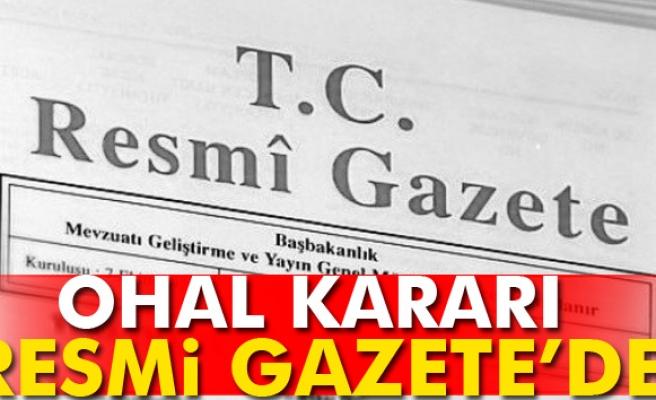 Olağanüstü Hal'in Uzatılmasına Dair Karar Resmi Gazete'de yayımlandı