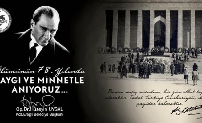 Uysal; ´´Gazi Mustafa Kemal Atatürk, tüm insanlığın saygı duyduğu bir liderdi´´