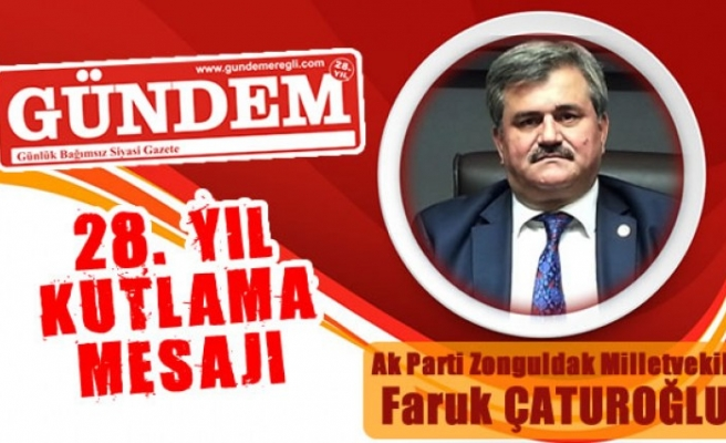 Milletvekili Çaturoğlu 28'nci yayın yılımızı kutladı