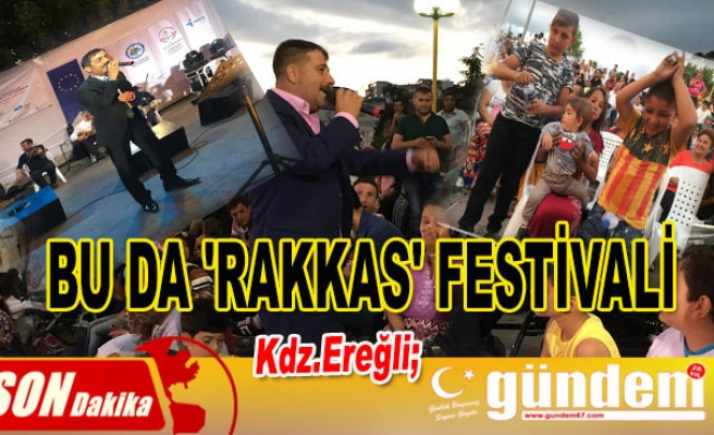 BU DA 'RAKKAS' FESTİVALİ