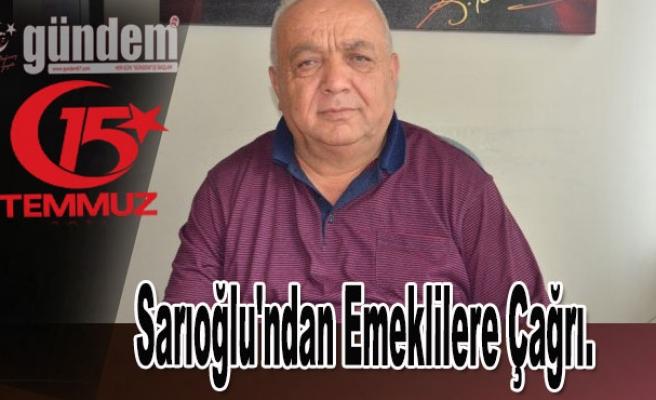 Başkan Sarıoğlu'ndan emeklilere çağrı