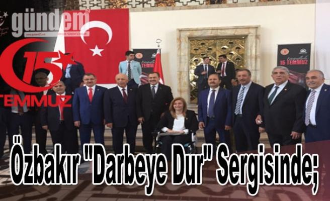 """Özbakır """"Darbeye Dur"""" sergisinde"""