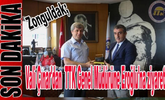 Vali Çınar'dan  TTK Genel Müdürüne Eroğlu'na ziyaret