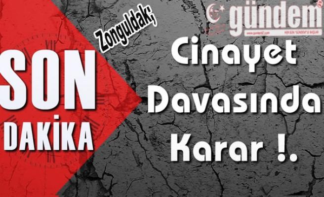 Zonguldak'taki cinayet davasında karar Verildi.