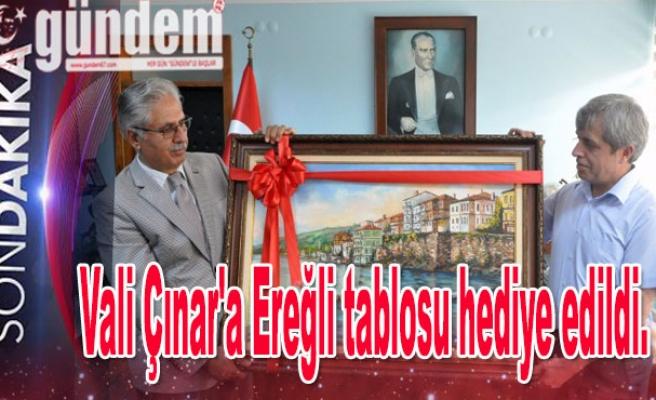 Vali Çınar'a Ereğli tablosu hediye edildi