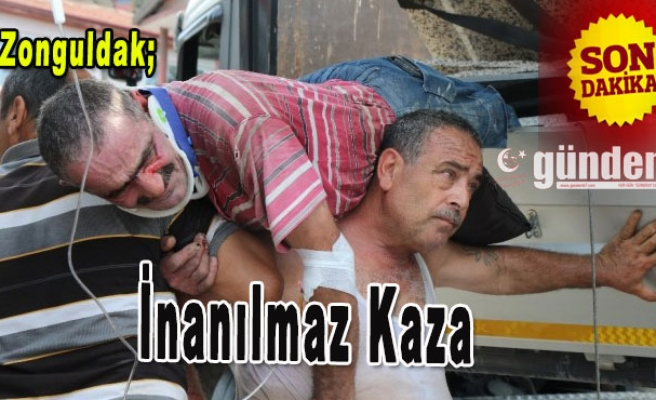 Zonguldak'ta İnanılmaz Kaza