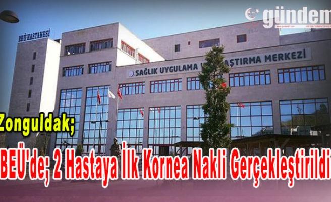 BEÜ'de  2 Hastaya İlk Kornea Nakli Gerçekleştirildi