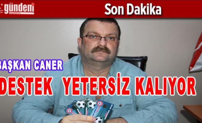 DESTEK  YETERSİZ KALIYOR
