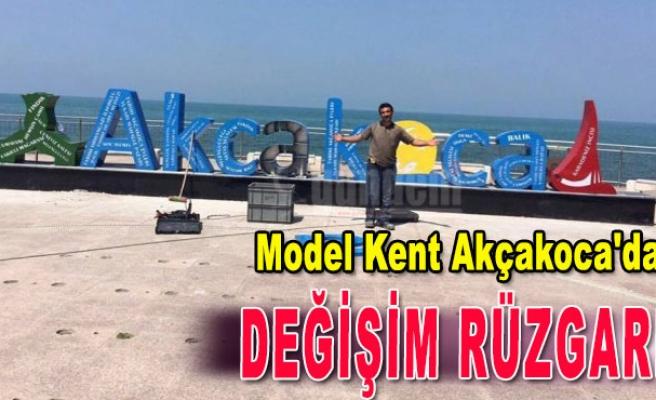 Model Kent Akçakoca'da Değişim Rüzgarı