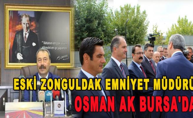 Eski Zonguldak Emniyet Müdürü Osman Ak Bursa'da.