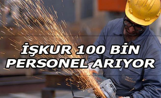 Yaklaşık 100 bin işçi aranıyor!