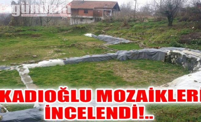 Kadıoğlu Mozaikleri İncelendi!..