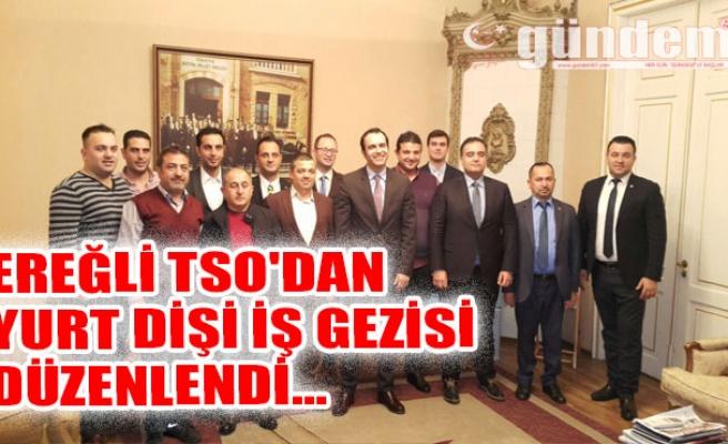 Ereğli TSO'dan Yurt Dişi İş Gezisi Düzenlendi...
