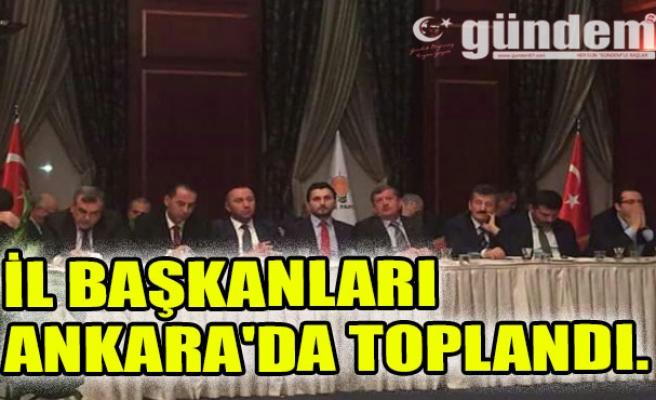 İl Başkanları Ankara'da Toplandı.