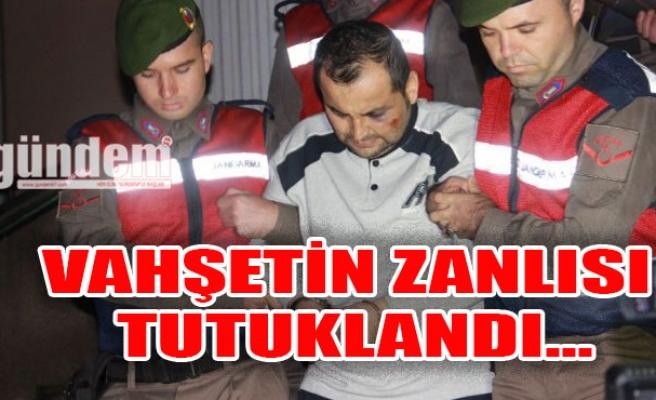 Vahşetin zanlısı tutuklandı...