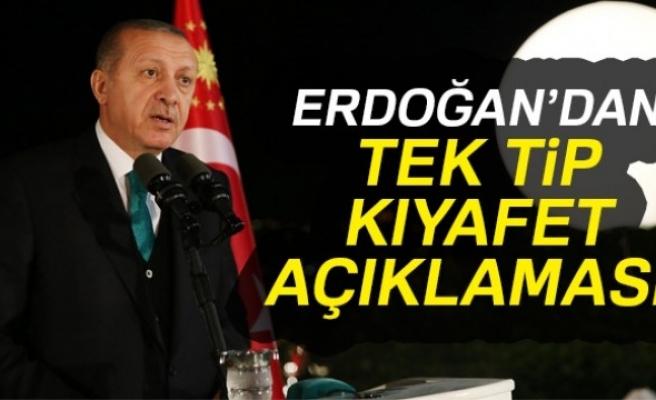 Erdoğan'dan tek tip kıyafet açıklaması...