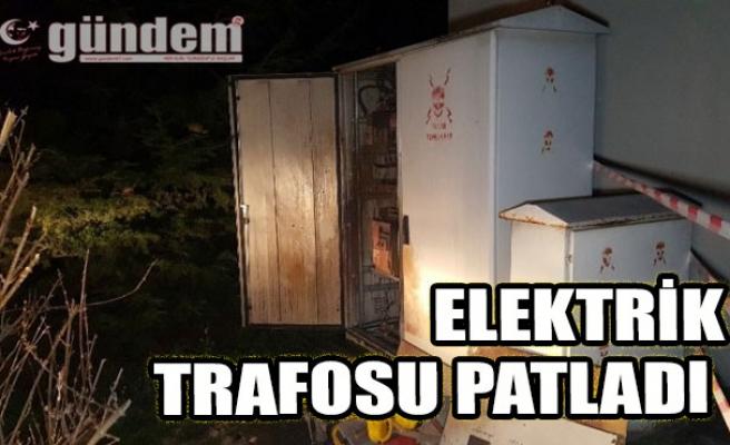 ELEKTRİK TRAFOSU PATLADI