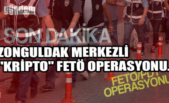 "Zonguldak merkezli ""kripto"" FETÖ operasyonu..."
