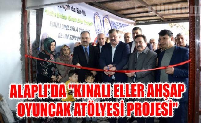 """""""Kınalı Eller Ahşap Oyuncak Atölyesi Projesi"""" açılışı"""