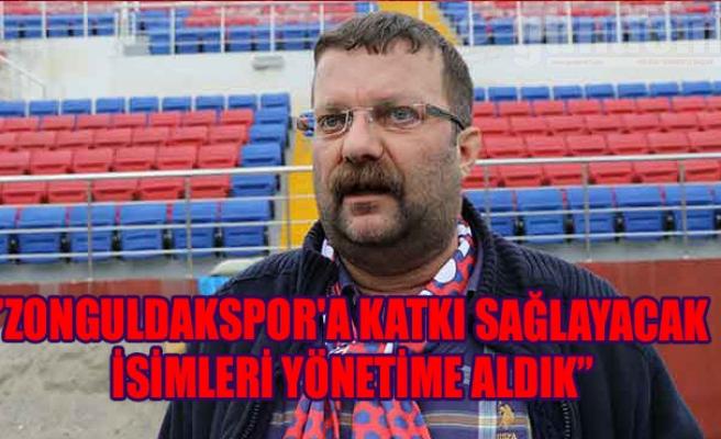 'Zonguldakspor'a katkı sağlayacak isimleri yönetime aldık'