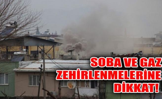 SOBA VE GAZ ZEHİRLENMELERİNE DİKKAT!