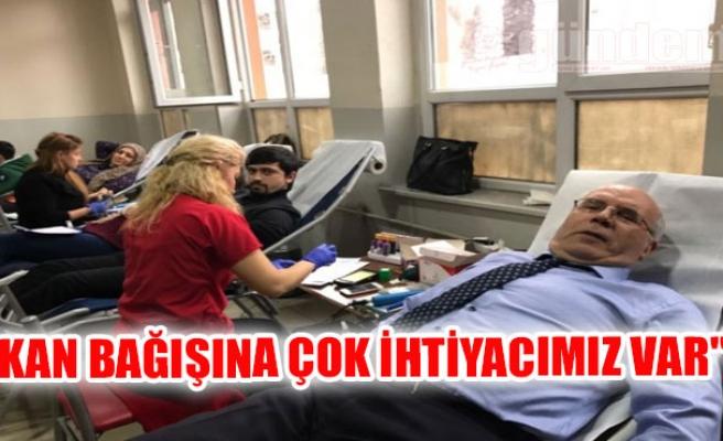 """""""Kan bağışına çok ihtiyacımız var"""""""