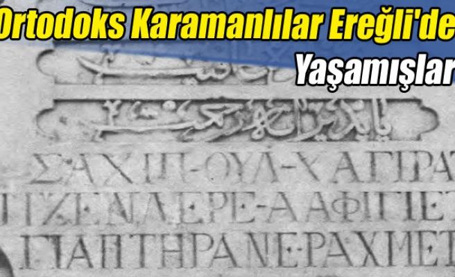 Ortodoks Karamanlılar Ereğli'de Yaşamışlar