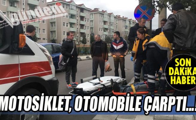Motosiklet, otomobile çarptı...!