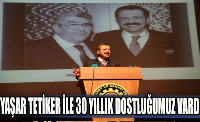 """""""Yaşar Tetiker ile 30 yıllık dostluğumuz vardı"""""""