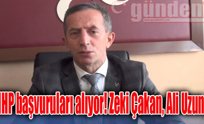 MHP başvuruları alıyor! Zeki Çakan, Ali Uzun...