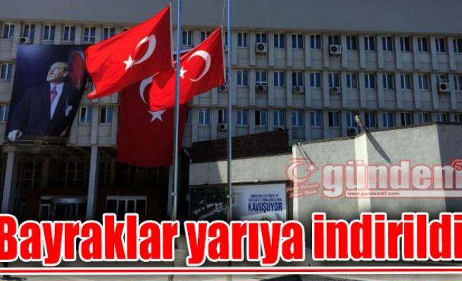 Zonguldak'ta Bayraklar yarıya indirildi