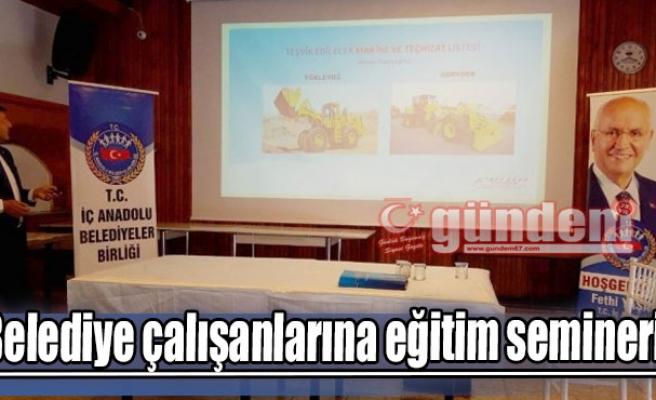 Belediye çalışanlarına eğitim semineri