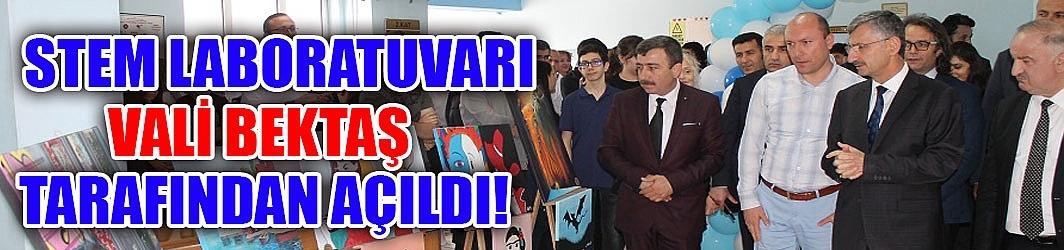 STEM laboratuvarı Vali Bektaş tarafından açıldı!..