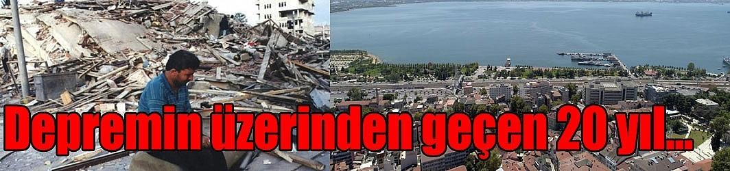 Depremin üzerinden geçen 20 yıl...