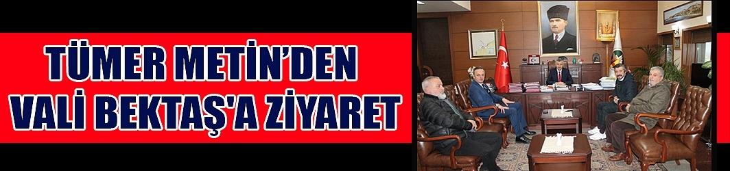Tümer Metin'den Vali Bektaş'a ziyaret