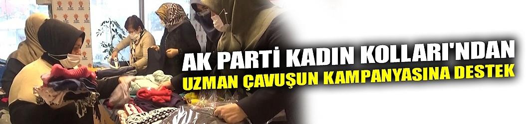 AK PARTİ KADIN KOLLARI'NDAN UZMAN ÇAVUŞUN KAMPANYASINA DESTEK