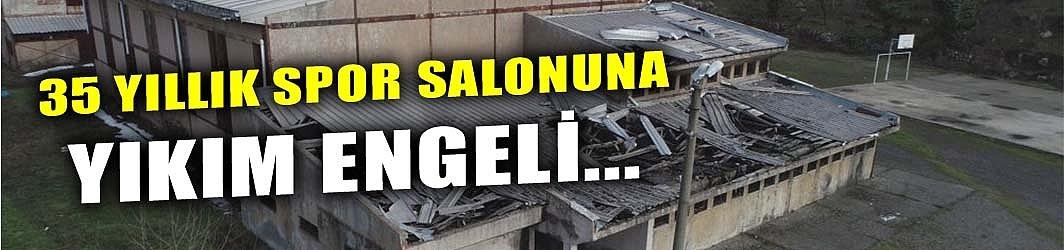 35 YILLIK SPOR SALONUNA YIKIM ENGELİ...