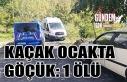 Kaçak ocakta göçük: 1 ölü