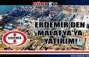 Erdemir'den Malatya'ya yatırım!