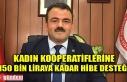 KADIN KOOPERATİFLERİNE 150 BİN LİRAYA KADAR HİBE...