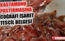KASTAMONU PASTIRMASINA COĞRAFİ İŞARET TESCİL...