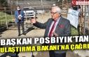 BAŞKAN POSBIYIK'TAN ULAŞTIRMA BAKANI'NA ÇAĞRI...