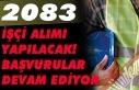 2083 İŞÇİ ALINACAK, BAŞVURULAR DEVAM EDİYOR