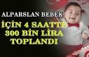 Alparslan bebek için 4 saatte 300 bin lira toplandı!