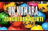 On numara Zonguldak'a çıktı!..