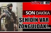 ŞEHİDİN VAR ZONGULDAK!..