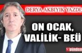 ON OCAK, VALİLİK- BEÜ