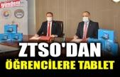 ZTSO'DAN ÖĞRENCİLERE TABLET