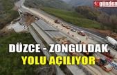 DÜZCE - ZONGULDAK YOLU AÇILIYOR