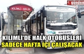 KİLİMLİ'DE HALK OTOBÜSLERİ SADECE HAFTAİÇİ ÇALIŞACAK